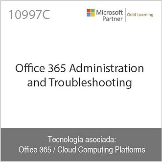 10997C   Office 365 Administration and Troubleshooting