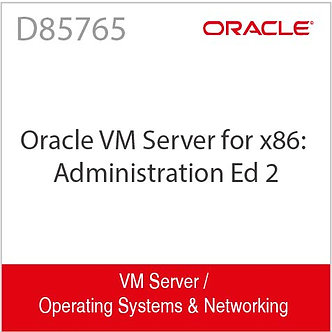 D85765 | Oracle VM Server for x86: Administration Ed2
