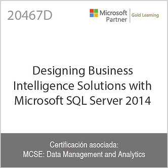 20467D |Designing Business Intelligence Solutions with Microsoft SQL Server 2014