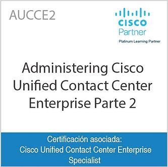 AUCCE2   Administering Cisco Unified Contact Center Enterprise Parte 2
