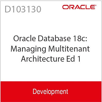 D103130 | Oracle Database 18c: Managing Multitenant Architecture Ed 1