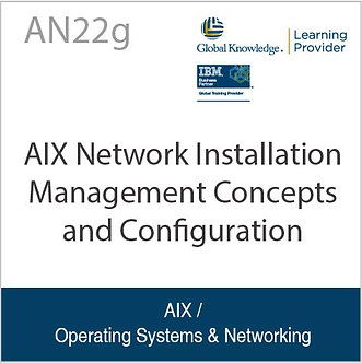 AN22G | AIX Network Installation Management: Concepts and Configuration