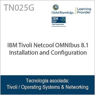 TN025G   IBM Tivoli Netcool OMNIbus 8.1 Installation and Configuration