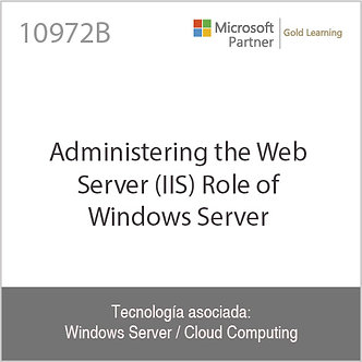 10972B | Administering the Web Server (IIS) Role of Windows Server