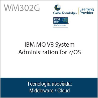 WM302G | IBM MQ V8 System Administration for z/OS