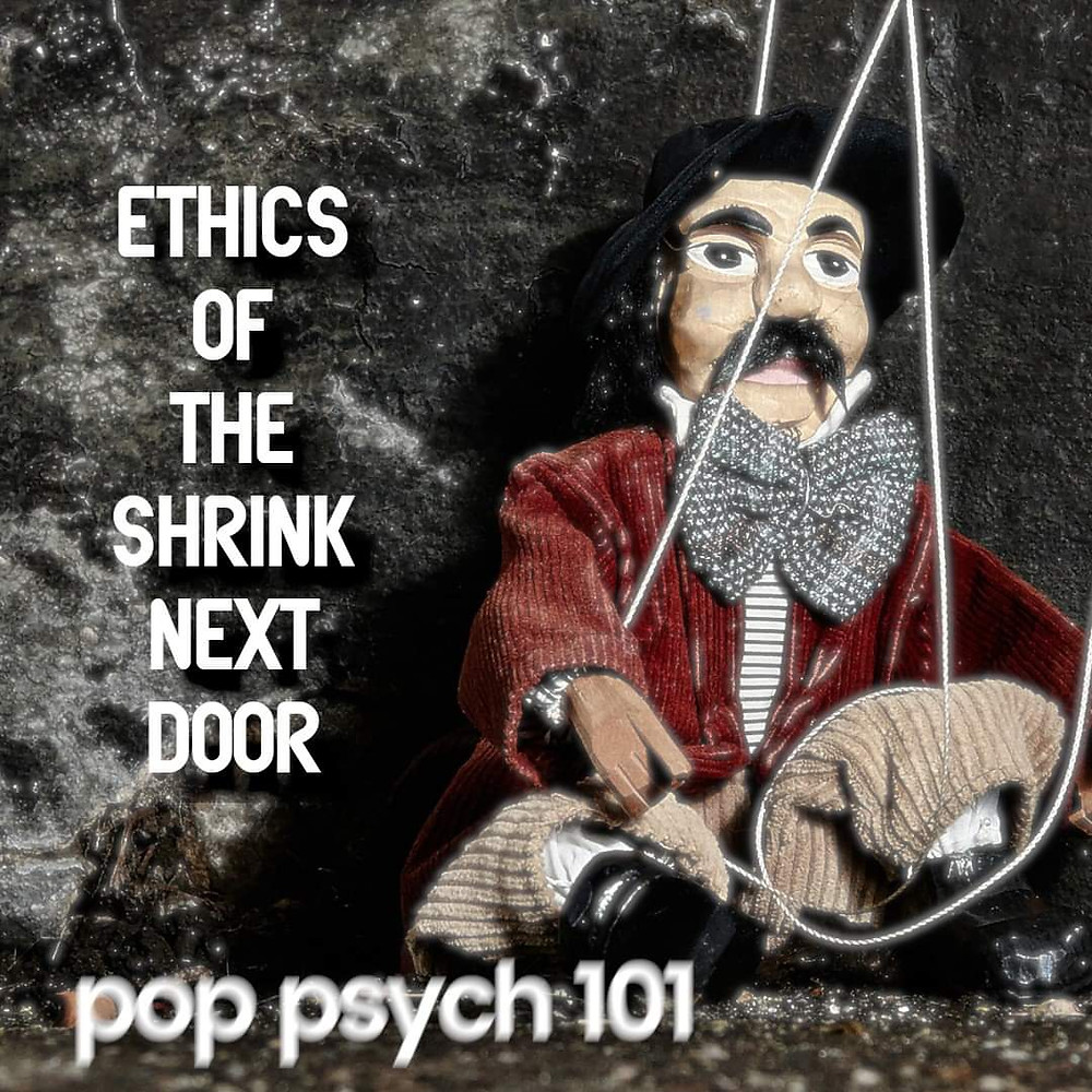 A puppet us slouched on a rocky surface with text that reads ethics of the shrink next door pop psych 101