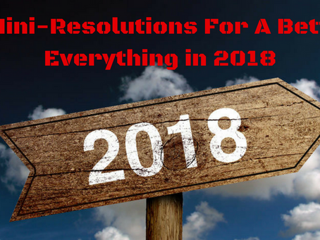 8 Mini-Resolutions For A Better Everything In 2018
