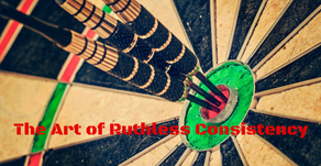 The Art of Ruthless Consistency