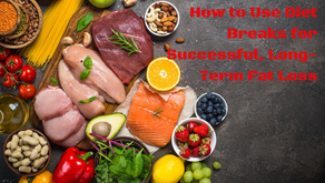 Diet Breaks: The Secret Sauce of Successful, Long-Term Fat Loss