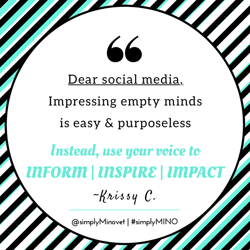 Inform, Inspire, & Impact! Use your social media for good!