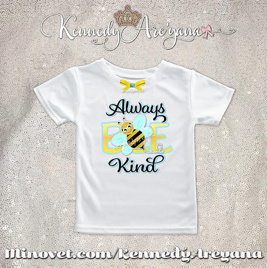 """Always """"Bee"""" Kind T-Shirt"""