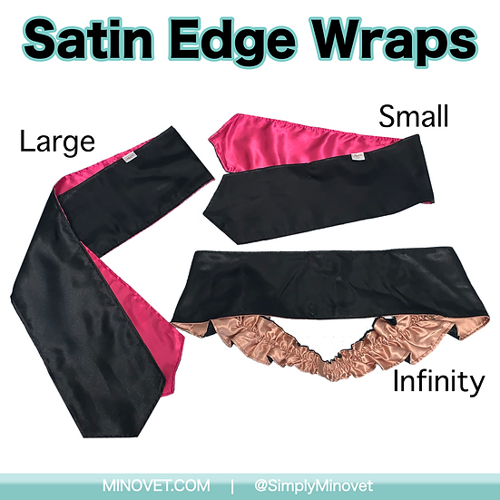 Satin Edge Wraps