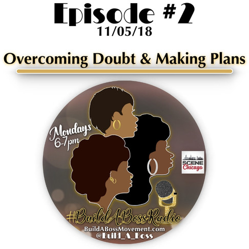 Episode #2 - Overcoming Doubt & Making Plans