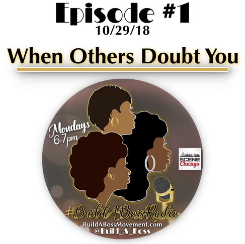 Episode #1 - When Others Doubt You