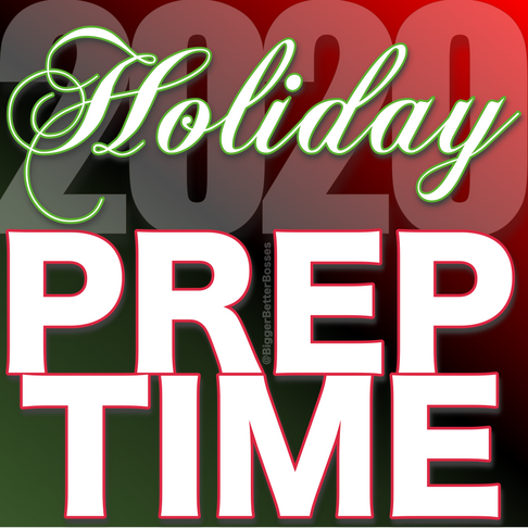 Holiday Prep Time - Are you ready?