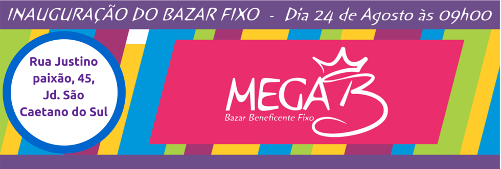 Inauguração do Bazar Fixo Mega B