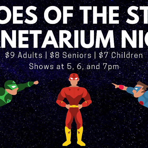 Planetarium Nights: Heroes of the Stars 7 p.m. Show SOLD OUT- CALL 664-1261 FOR WAITLIST