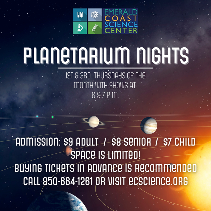 Planetarium: 6 p.m. Show--Limited spots available, call 850-664-1261 to reserve.