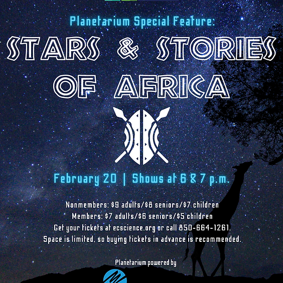 Planetarium Special Feature: Stars & Stories of Africa 6 p.m. Show *Spaces limited, call 850-664-1261*