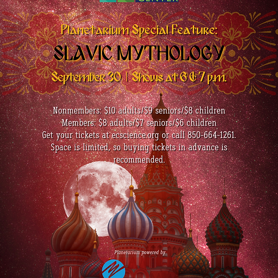 Planetarium Special Feature: Slavic Mythology 6 p.m. Show  *Spaces limited, call 850-664-1261 for availability*