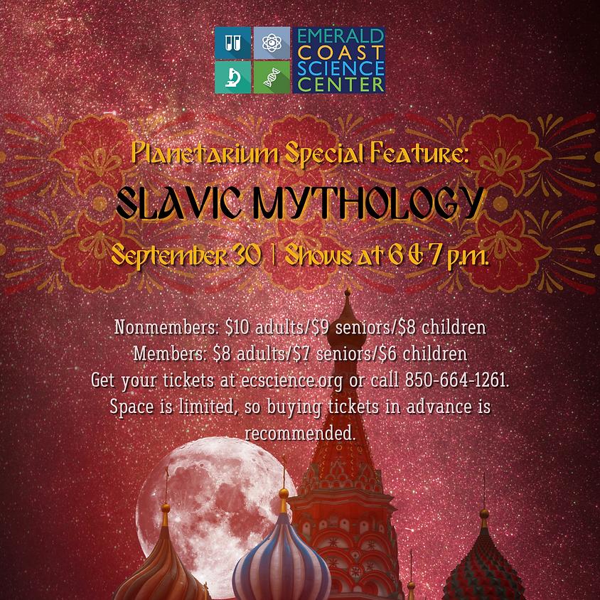 Planetarium Special Feature: Slavic Mythology 6 p.m. Show