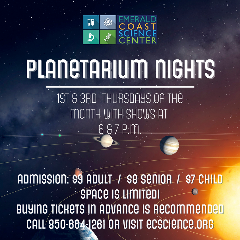 Planetarium: 6 p.m. Show *SPACE LIMITED CALL 850-664-1261 FOR AVAILABILITY* (1)