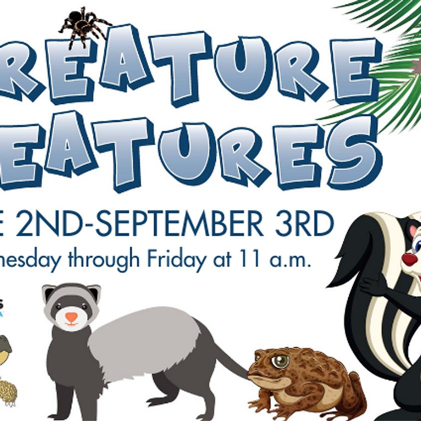 Creature Features June 2 - September 3