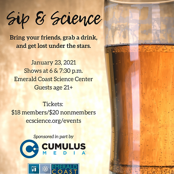 Sip & Science: 7:30 p.m. SOLD OUT