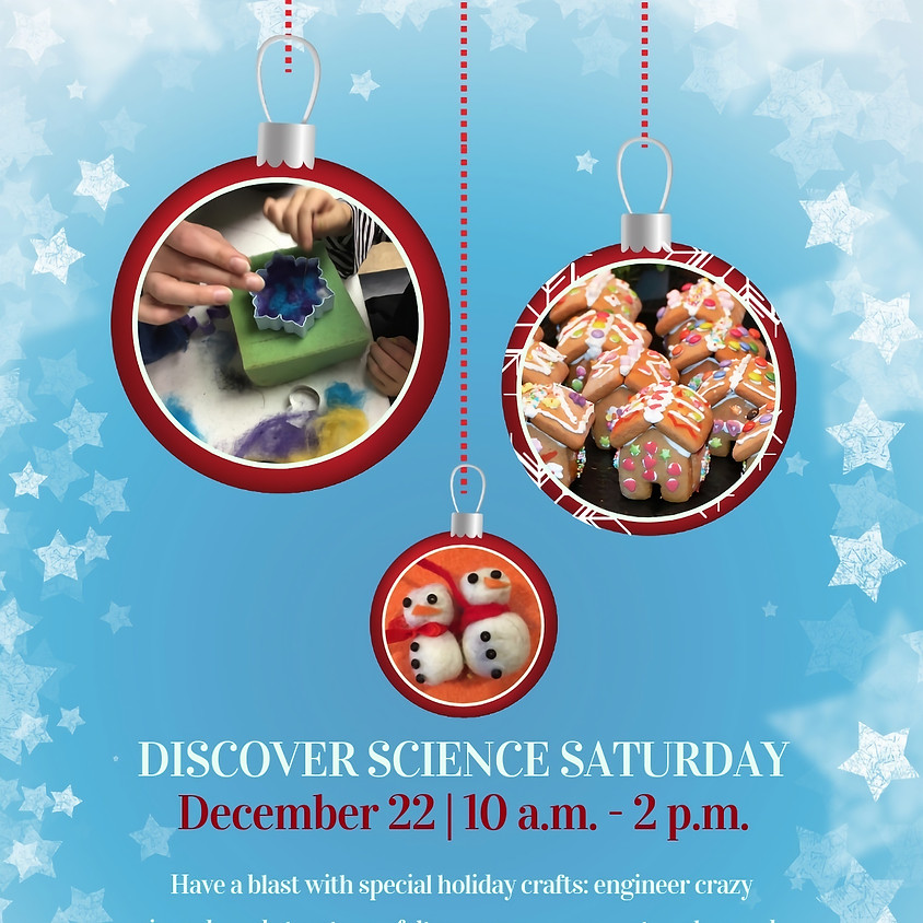 Discover Science Saturday: Holiday Fun!