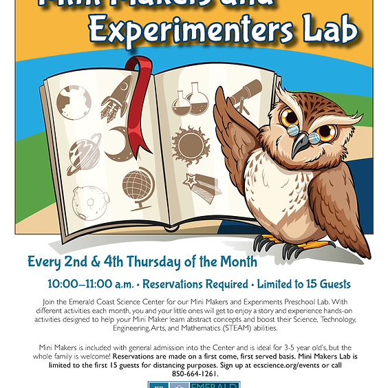 Mini Makers and Experiments Lab • RESERVATIONS REQUIRED-LIMITED SPOTS AVAILABLE, CALL 850-664-1261 TO REGISTER