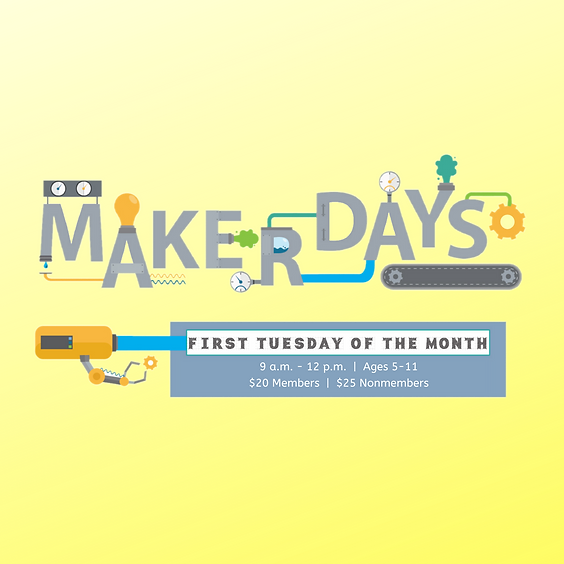 Maker Days *ADDITIONAL CLASS*