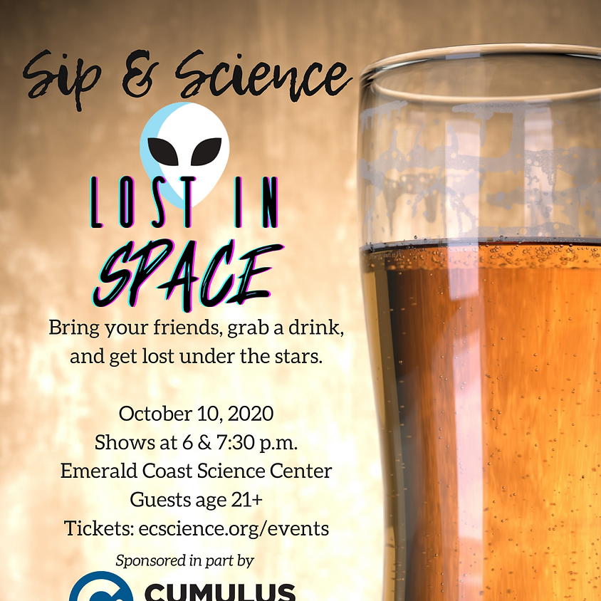 Sip & Science: Lost in Space 7:30 p.m. Show SOLD OUT
