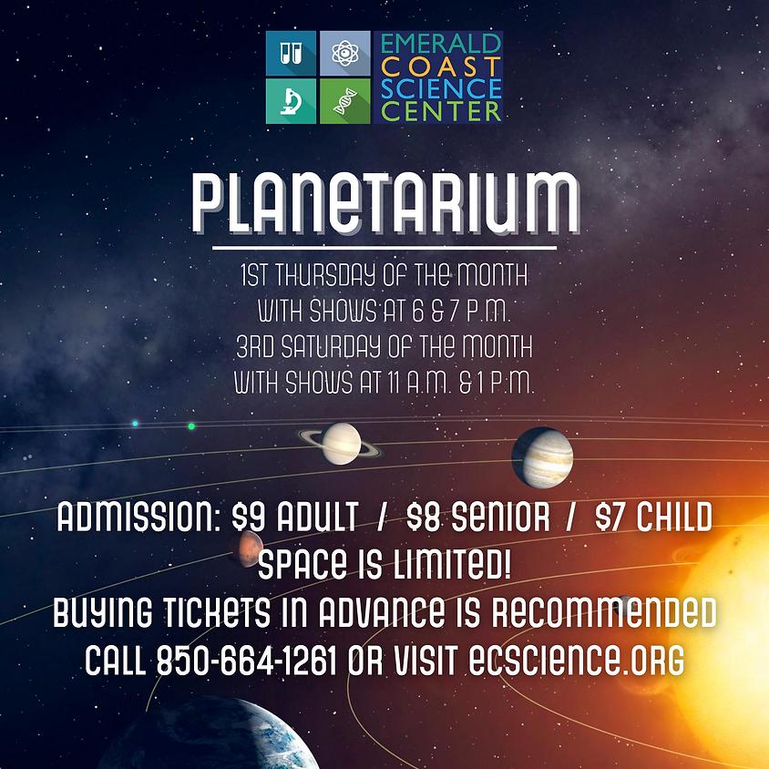 Planetarium: 6 p.m. Show SPACES LIMITED--CALL 850-664-1261 TO REGISTER