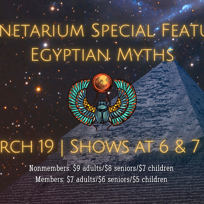 Planetarium Special Feature: Egyptian Myths 7 p.m. Show *Space limited, call 850-664-1261 for tickets*