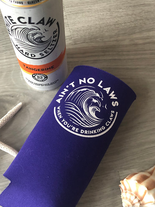 Ain't No Laws - Slim Can Coozie
