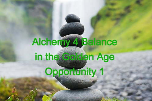 Alchemy 4 Balance in the Golden Age Opportunity 1