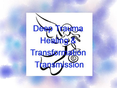 Deep Trauma Healing & Transformation Transmission