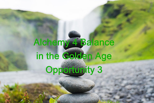 Alchemy 4 Balance in the Golden Age Opportunity3