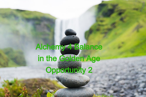Alchemy 4 Balance in the Golden Age Opportunity 2