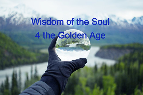 Wisdom of the Soul 4 the Golden Age