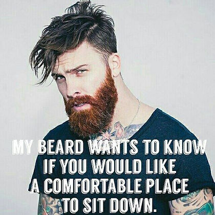 my-beard-wants-to-know-if-you-would-like