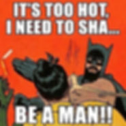 it-is-too-hot-i-need-to-shave-be-a-man-f