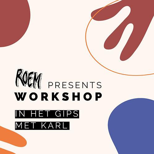 ROEM Presents Workshop: In het Gips met Karl - Toegangsbewijs Alumni