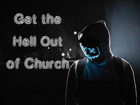 Get the Hell Out of Church