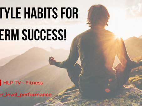 3 Lifestyle Habits For Long-Term Success
