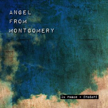 Lu Ramos - Angel from Montgomery
