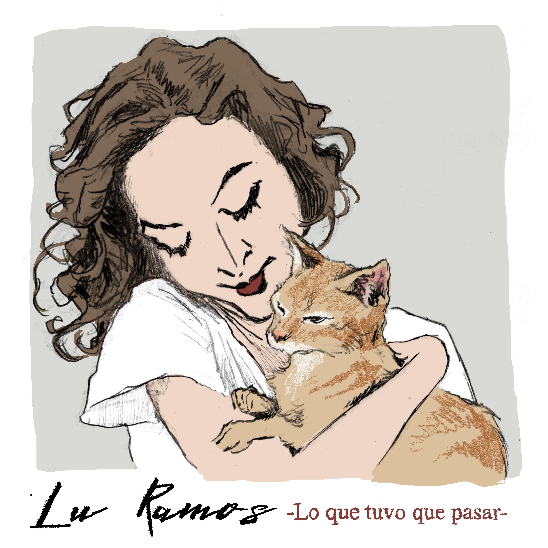 Lu Ramos - Lo que tuvo que pasar