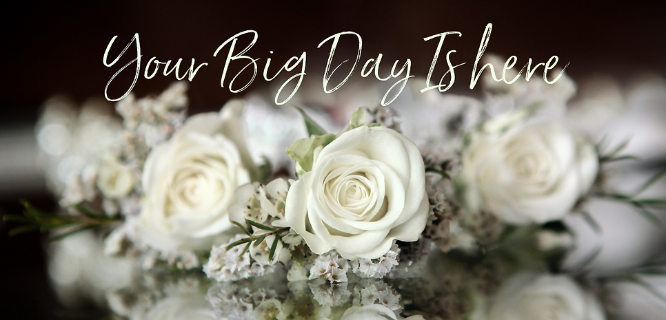 Your Big Day Is here.png