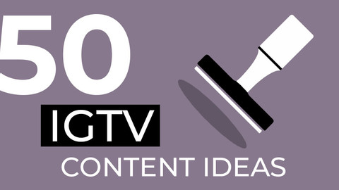 50 WAYS BRANDS CAN USE IGTV