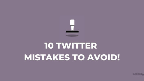 10 Twitter Mistakes To Avoid!